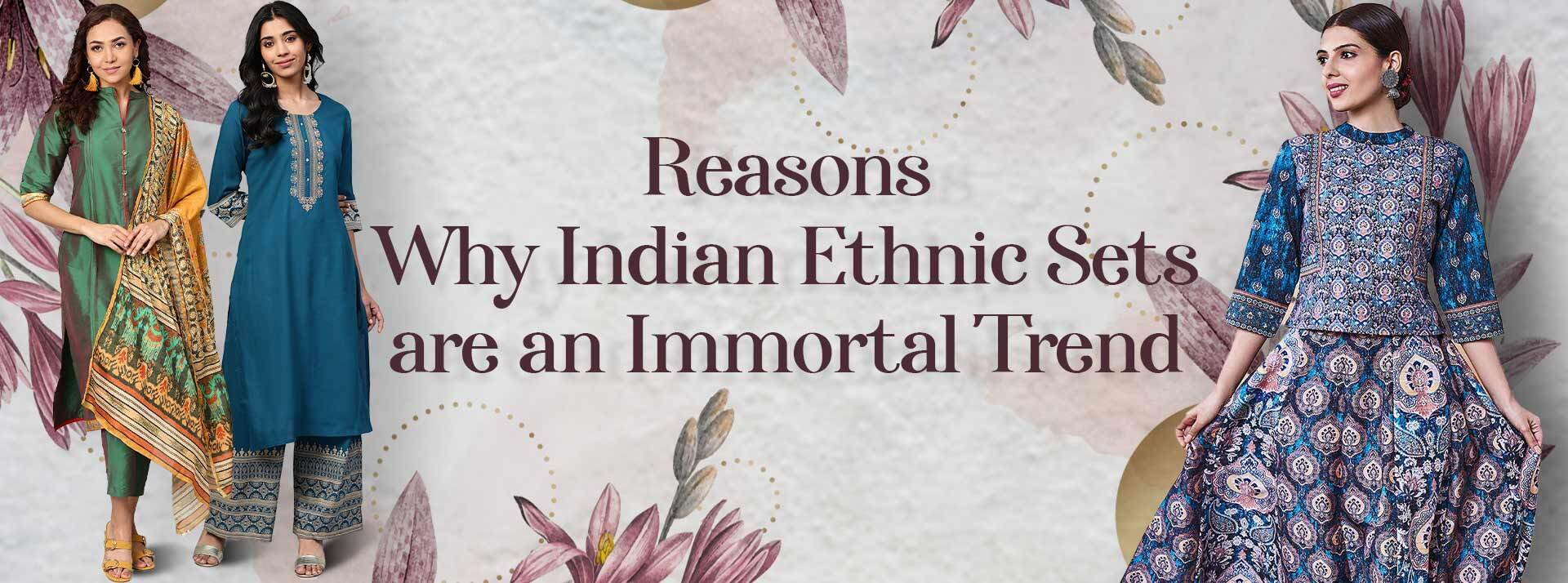 Reasons Why Indian Ethnic Sets Are an Immortal Trend