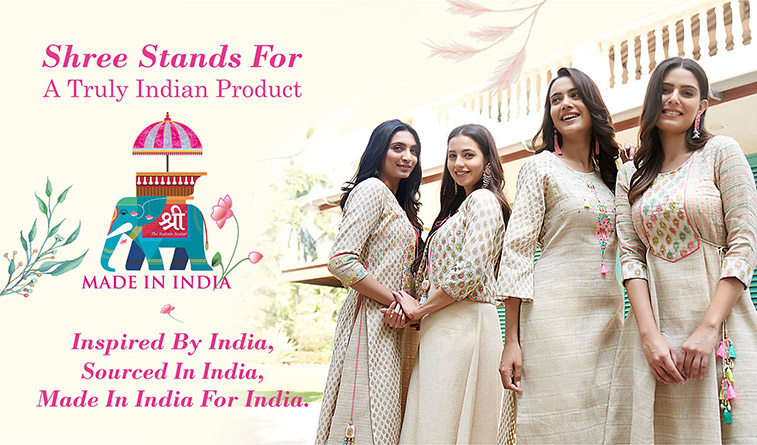 "Shree - Where ""Make in India"" is a way of life"